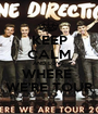 KEEP CALM AND LOVE WHERE  WE'RE TOUR - Personalised Poster A1 size