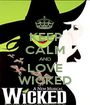 KEEP CALM AND LOVE WICKED - Personalised Poster A1 size