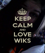 KEEP CALM AND LOVE WIKS - Personalised Poster A1 size