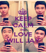 KEEP CALM AND LOVE WILL JAY - Personalised Poster A1 size