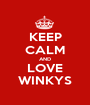 KEEP CALM AND LOVE WINKYS - Personalised Poster A1 size