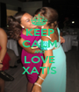 KEEP CALM AND LOVE XATIS - Personalised Poster A1 size