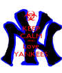 KEEP CALM AND Love YANKEES - Personalised Poster A1 size