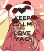 KEEP CALM AND LOVE YAO - Personalised Poster A1 size
