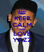 KEEP CALM AND LOVE YAZZ - Personalised Poster A1 size