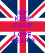 KEEP CALM AND  LOVE YEAR 3 - Personalised Poster A1 size