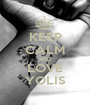 KEEP CALM AND LOVE YOLIS - Personalised Poster A1 size