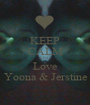 KEEP CALM AND Love Yoona & Jerstine - Personalised Poster A1 size