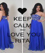 KEEP CALM AND  LOVE YOU RITA - Personalised Poster A1 size