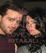 KEEP CALM AND  LOVE YOU RITA&ALI - Personalised Poster A1 size