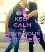 KEEP CALM AND LOVE YOUR BEST FRIENS - Personalised Poster A1 size
