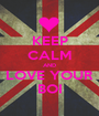 KEEP CALM AND LOVE YOUR BOI - Personalised Poster A1 size