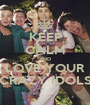 KEEP CALM AND LOVE YOUR CRAZY IDOLS - Personalised Poster A1 size
