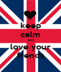 keep calm and love your frends - Personalised Poster A1 size