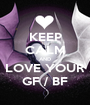 KEEP CALM AND LOVE YOUR GF / BF - Personalised Poster A1 size