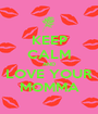 KEEP CALM AND LOVE YOUR MOMMA - Personalised Poster A1 size
