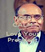 KEEP CALM AND Love Your President - Personalised Poster A1 size