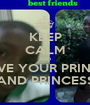 KEEP CALM AND LOVE YOUR PRINCE  AND PRINCESS - Personalised Poster A1 size