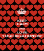 KEEP CALM AND LOVE YOUR RELATIONSHIP - Personalised Poster A1 size
