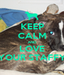 KEEP CALM AND LOVE YOUR STAFFY - Personalised Poster A1 size