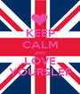 KEEP CALM AND LOVE YOURSLEF - Personalised Poster A1 size