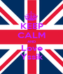 KEEP CALM AND Love Yssik - Personalised Poster A1 size