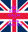 KEEP CALM AND Love Yssik Kis - Personalised Poster A1 size
