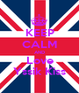 KEEP CALM AND Love Yssik Kiss - Personalised Poster A1 size