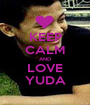 KEEP CALM AND LOVE YUDA - Personalised Poster A1 size