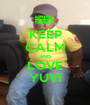 KEEP CALM AND LOVE YUVI - Personalised Poster A1 size