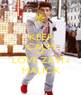 KEEP CALM AND LOVE ZAYN MALICK - Personalised Poster A1 size