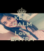 KEEP CALM AND Love ZAYRA - Personalised Poster A1 size