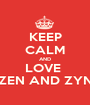 KEEP CALM AND LOVE  ZEN AND ZYN - Personalised Poster A1 size