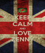 KEEP CALM AND LOVE ZENNY - Personalised Poster A1 size