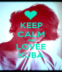 KEEP CALM AND LOVEE KUBA - Personalised Poster A1 size