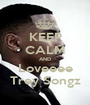 KEEP CALM AND Loveeee Trey Songz - Personalised Poster A1 size