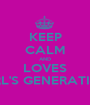 KEEP CALM AND LOVES GIRL'S GENERATION - Personalised Poster A1 size
