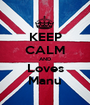 KEEP CALM AND Loves Manu - Personalised Poster A1 size