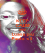 KEEP CALM AND Luana più Paolo <3  - Personalised Poster A1 size