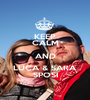 KEEP CALM AND LUCA & SARA SPOSI - Personalised Poster A1 size