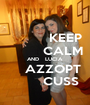 KEEP          CALM AND   LUCIA      AZZOPT          CUSS - Personalised Poster A1 size