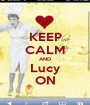 KEEP CALM AND Lucy ON - Personalised Poster A1 size