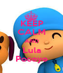 KEEP CALM AND Lula Pocoyo - Personalised Poster A1 size
