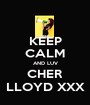 KEEP CALM AND LUV CHER LLOYD XXX - Personalised Poster A1 size