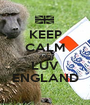 KEEP CALM AND LUV ENGLAND - Personalised Poster A1 size