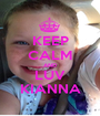 KEEP CALM AND LUV KIANNA - Personalised Poster A1 size