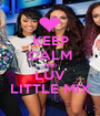 KEEP CALM AND LUV LITTLE MIX - Personalised Poster A1 size