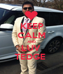 KEEP CALM AND LUV  TEDGE  - Personalised Poster A1 size