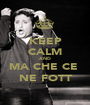 KEEP CALM AND MA CHE CE  NE FOTT - Personalised Poster A1 size