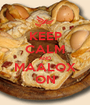 KEEP CALM AND MAALOX ON - Personalised Poster A1 size